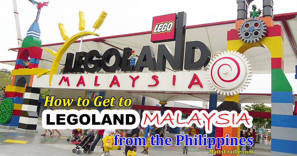 How to Get to Legoland Malaysia from The Philippines via ...