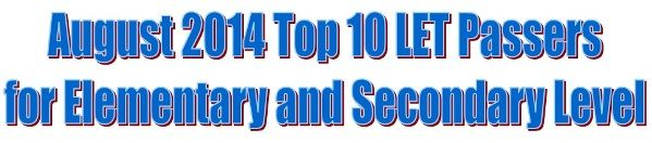 august 2014 top 10 let board exam