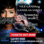Vice Gandang Ganda sa Sarili Edi Wow Live in Araneta Coliseum May 22, 2015, Ticket Price List