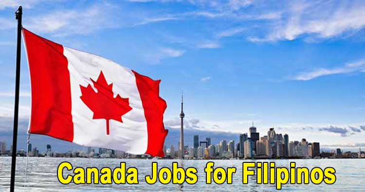 Canada Jobs For Filipinos Available Positions And Accredited Recruitment Agency Lists