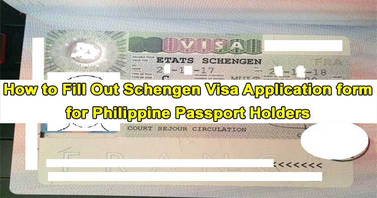 How To Fill Out Schengen Visa Application Form For Philippine